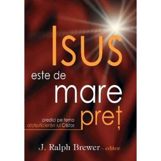 Isus este de mare pret