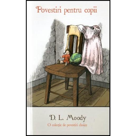 Povestiri pentru copii - D. L. Moody
