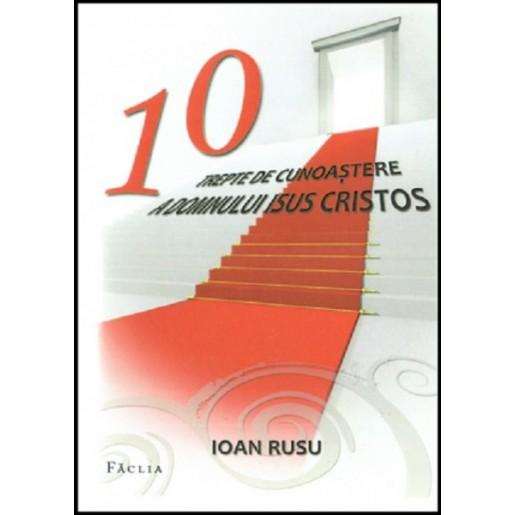 10 trepte de cunoastere a Domnului Isus Cristos