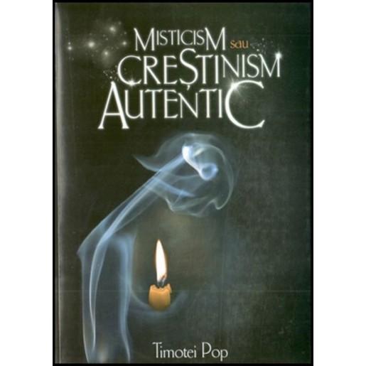 Misticism sau crestinism autentic