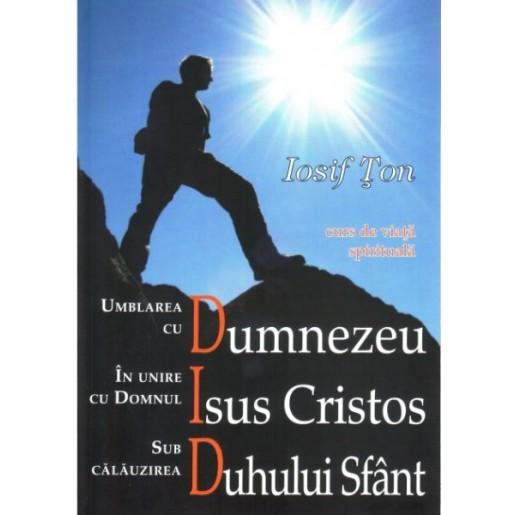 Umblarea cu Dumnezeu in unire cu Domnul Isus Cristos sub calauzirea Duhului Sfant