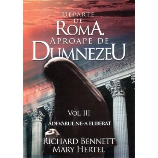 Departe de Roma, aproape de Dumnezeu vol 3