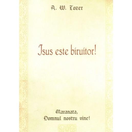 Isus este biruitor!