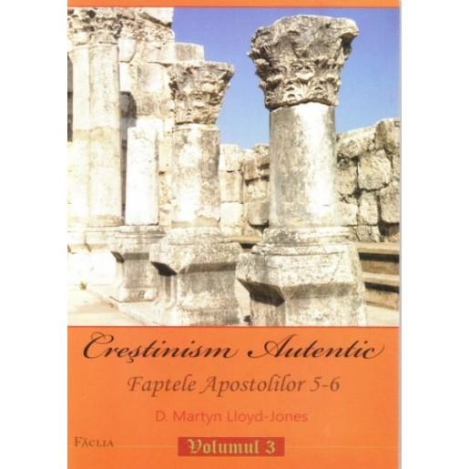 Crestinism autentic. Faptele Apostolilor 5-6