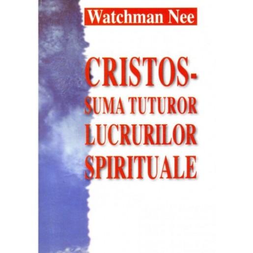 Cristos - suma tuturor lucrurilor spirituale