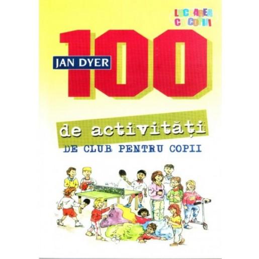100 de activitati de club pentru copii