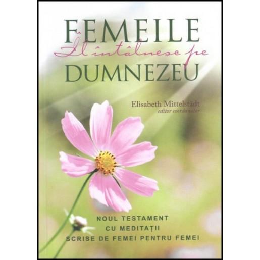 Femeile Il intalnesc pe Dumnezeu (ed II)