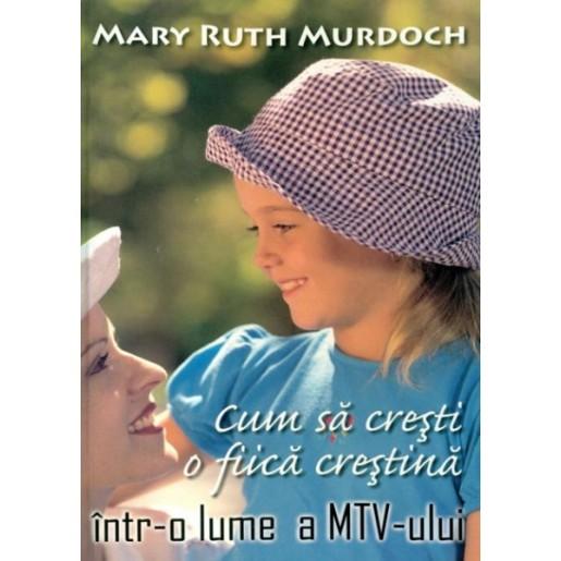 Cum sa cresti o fiica crestina intr-o lume a MTV-ului