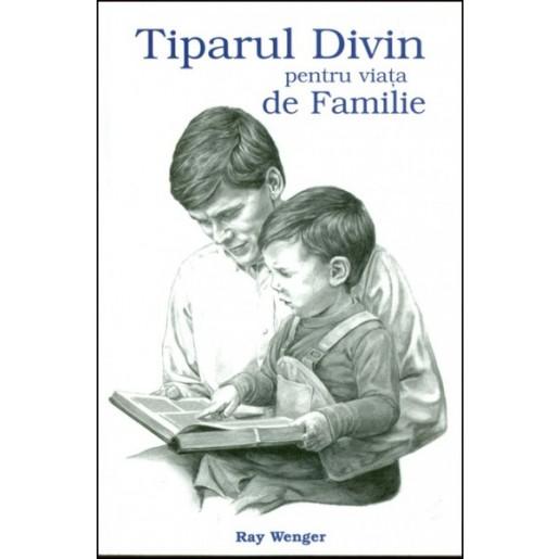 Tiparul Divin pentru viata de familie