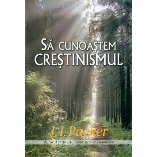 Sa cunoastem crestinismul