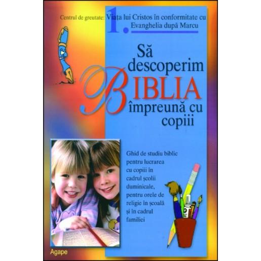 Sa descoperim Biblia impreuna cu copiii - Marcu