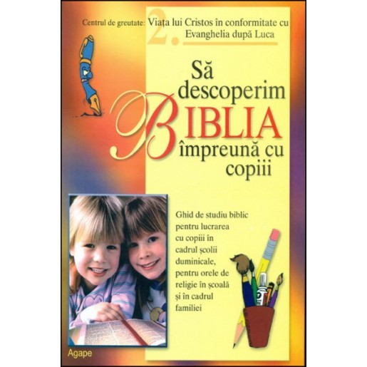 Sa descoperim Biblia impreuna cu copiii - Luca