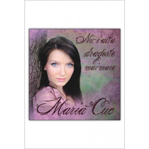 CD Maria Cuc - Nu-i alta dragoste ai mare, Vol.4