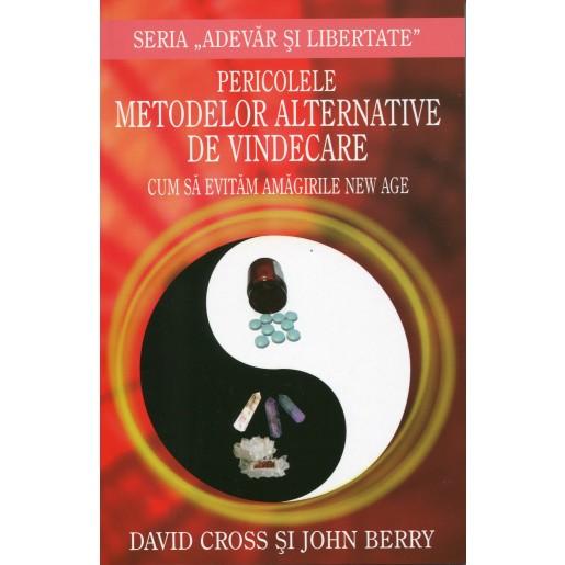 Pericolele metodelor alternative de vindecare