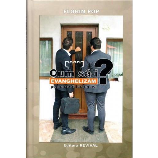 Cum sa-ii evanghelizam pe martorii lui Iehova