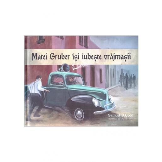 Matei Gruber isi iubeste vrajmasii