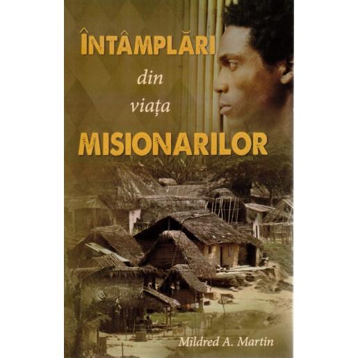 Intamplari din viata misionarilor