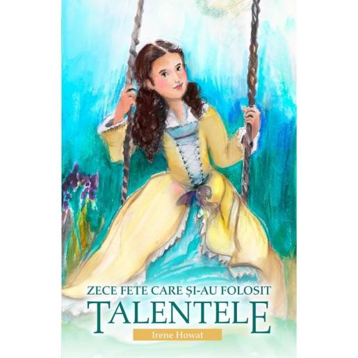 Zece fete care si-au folosit talentele