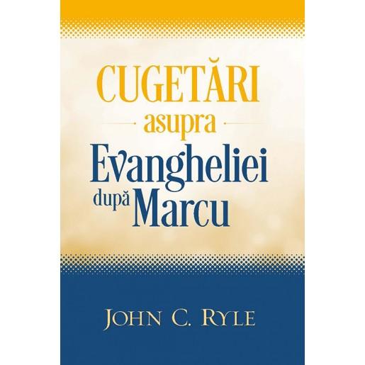 Cugetari asupra Evangheliei dupa Marcu
