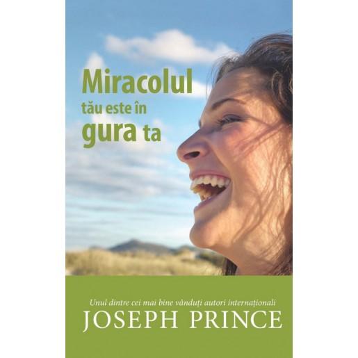 Miracolul este in gura ta