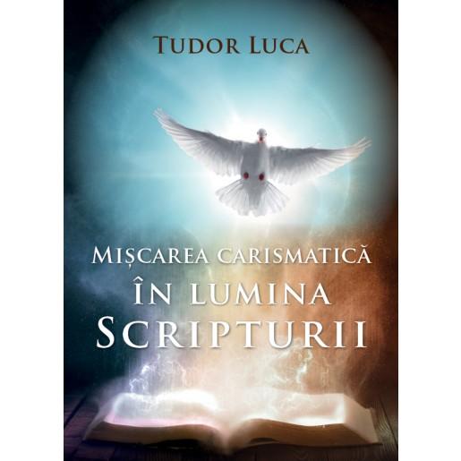 Miscarea carismatica in lumina Scripturii
