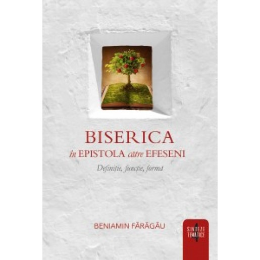 Biserica in Epistola catre Efeseni - Sinteze tematice vol.4