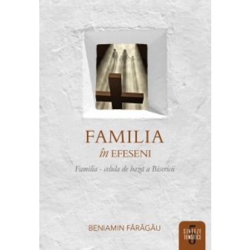 Familia in Efeseni - Sinteze tematice vol.5