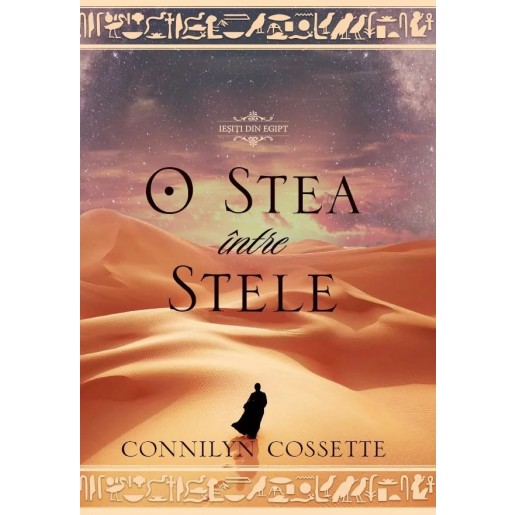 "O stea intre stele. Seria ""Iesiti din Egipt"" volumul 1"