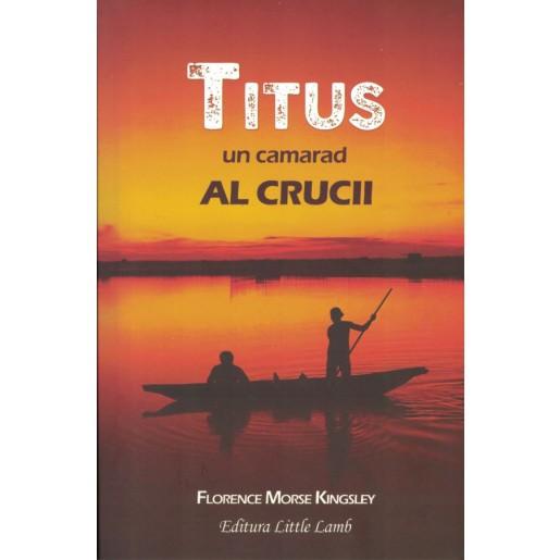 Titus, un camarad al crucii