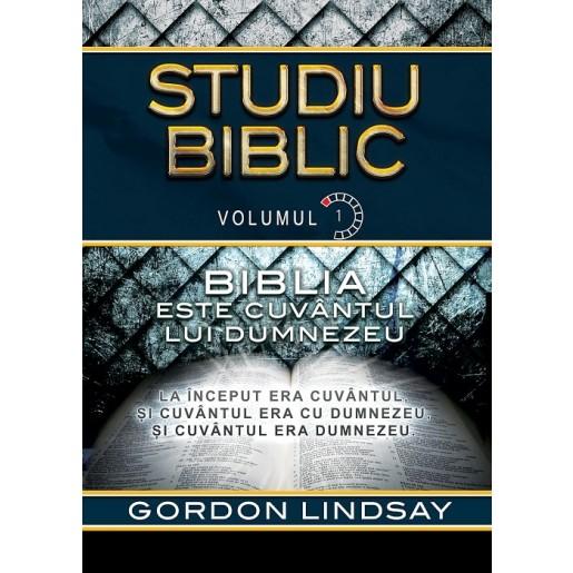 Biblia este Cuvantul lui Dumnezeu. Studiu Biblic. Vol. 1