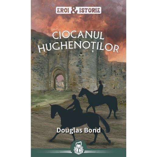 Ciocanul hughenoților - seria Eroi&Istorie