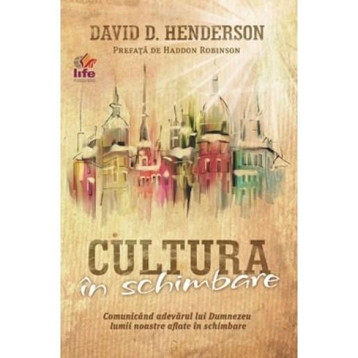 Cultura in schimbare. Comunicand adevarul divin lumii contemporane