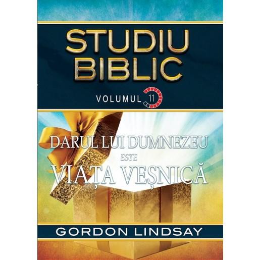 Darul lui Dumnezeu este viata vesnica. Studiu Biblic. Vol. 11