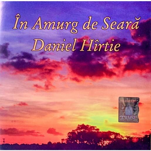 CD Daniel Hîrtie - În amurg de seara