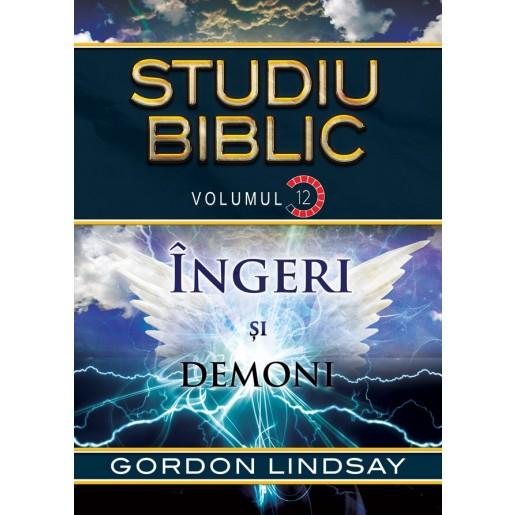 Ingeri si demoni. Studiu Biblic. Vol. 12