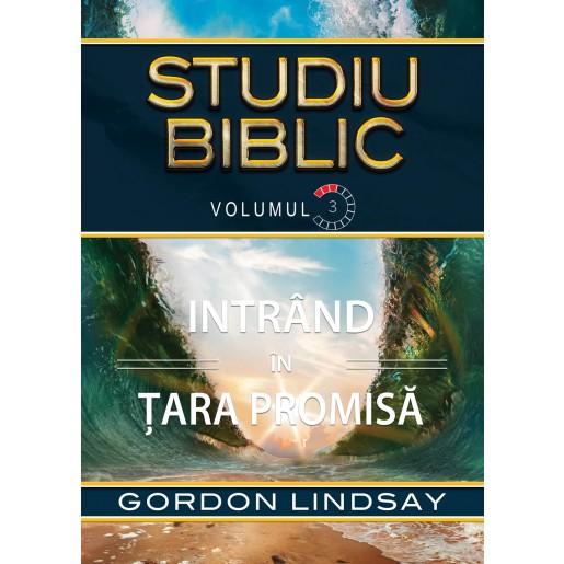 Intrand in tara promisa. Studiu Biblic. Vol. 3