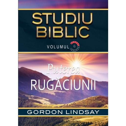 Puterea rugaciunii. Studiu Biblic. Vol. 6