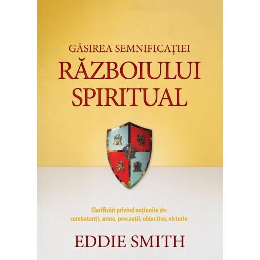 Gasirea semnificatiei razboilui spiritual