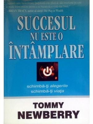 Succesul nu este o intamplare