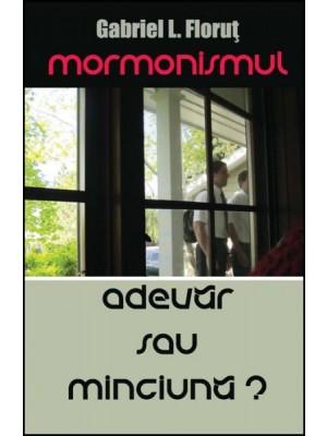 Mormonismul - adevar sau minciuna?
