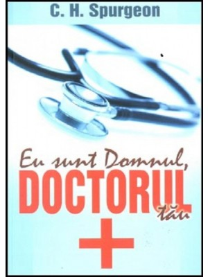 Eu sunt Domnul, medicul tau