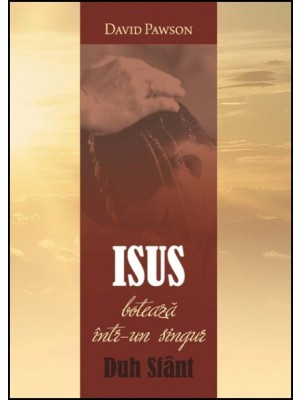 Isus boteaza intr-un singur Duh Sfant