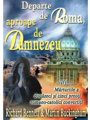 Departe de Roma, aproape de Dumnezeu vol 1