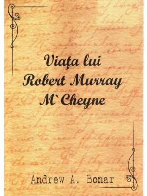 Viata lui Robert Murray M`Cheyne
