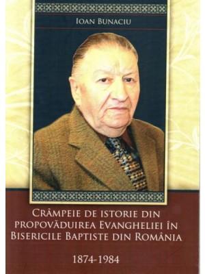 Crampeie de istorie din propovaduirea Evangheliei in bisericile baptiste din Romania