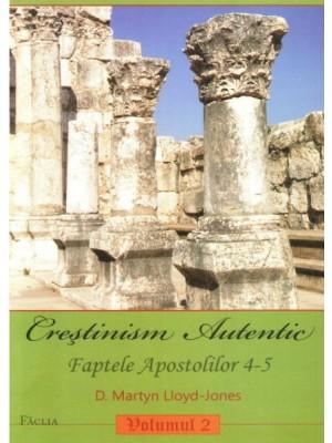 Crestinism autentic. Faptele Apostolilor 4-5