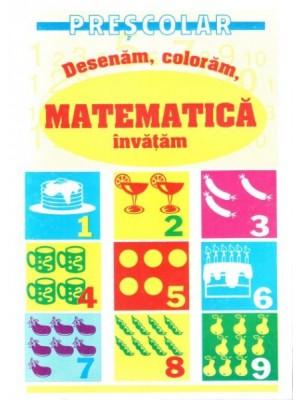 Desenam, coloram, matematica o invatam