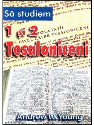 Sa studiem 1 si 2 Tesaloniceni
