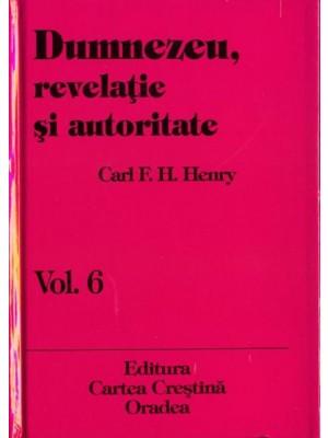 Dumnezeu revelatie si autoritate vol. 6