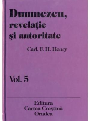 Dumnezeu revelatie si autoritate vol. 5